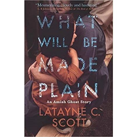 What Will Be Made Plain by Latayne C. Scott