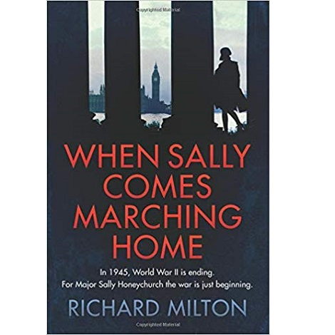 When Sally Comes Marching Home by Richard Milton