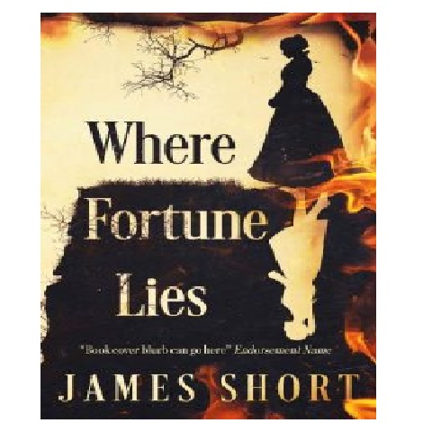 Where Fortune Lies by James Short