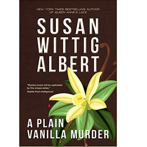 A Plain Vanilla Murder by Susan Wittig Albert