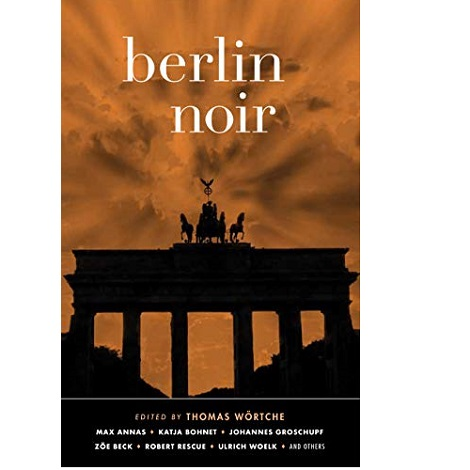 Berlin Noir by Thomas Wortche