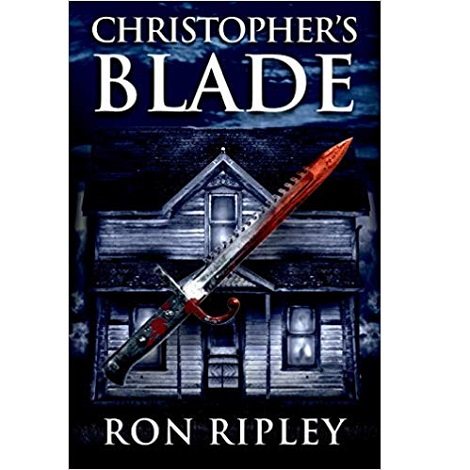 Christopher's Blade by Ron Ripley