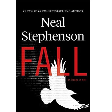Fall: or Dodge in Hell by Neal Stephenson