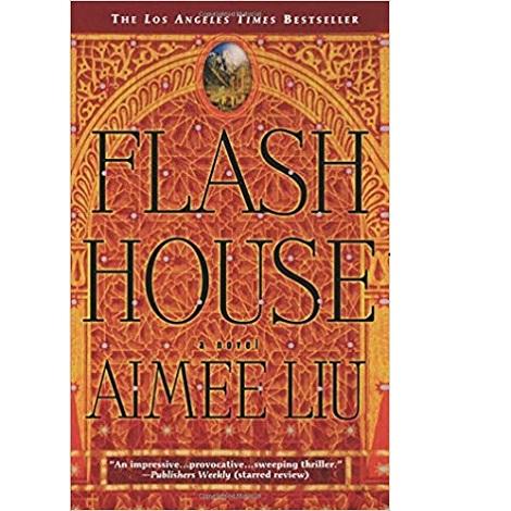 Flash House by Aimee Liu