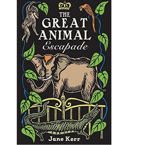 Great Animal Escapade by Jane Kerr