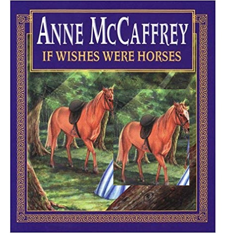 If Wishes Were Horses by Anne McCaffrey
