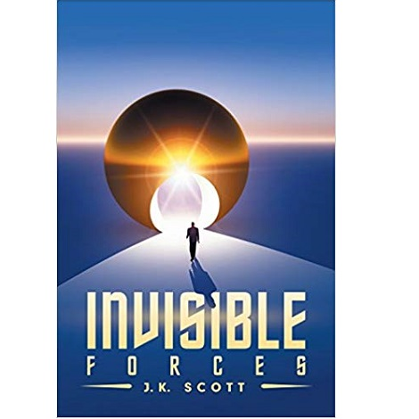 Invisible Forces by J.K. Scott