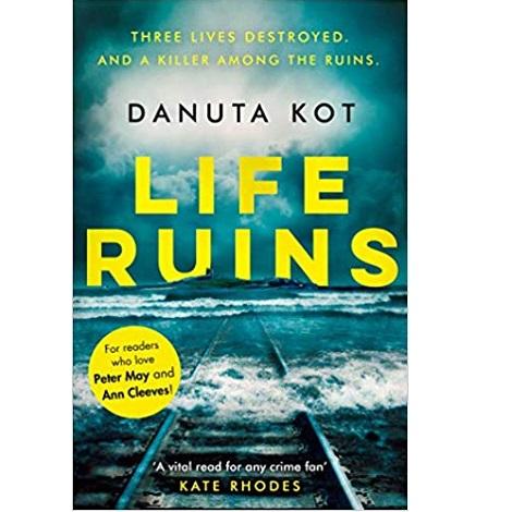 Life Ruins by Danuta Kot