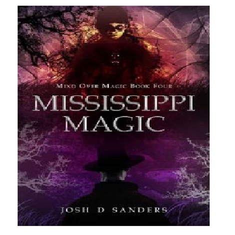 Mississippi Magic by Josh D Sanders