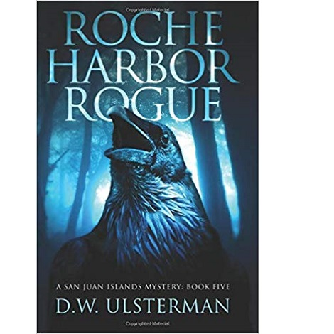 Roche Harbor Rogue by D.W. Ulsterman