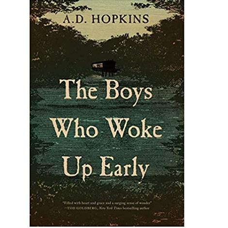 The Boys Who Woke Up Early by A.D. Hopkins