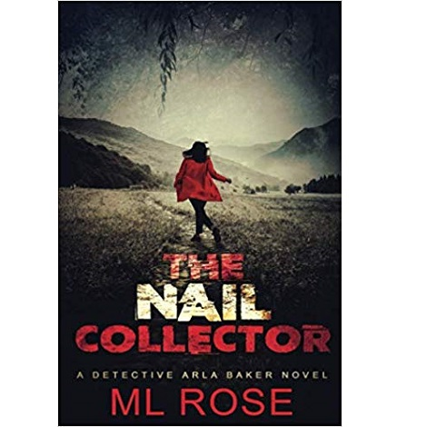 The Nail Collector by M.L Rose
