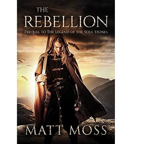 The Rebellion by Matt MossThe Rebellion by Matt Moss