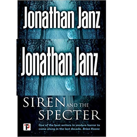 The Siren and the Specter by Jonathan Janz