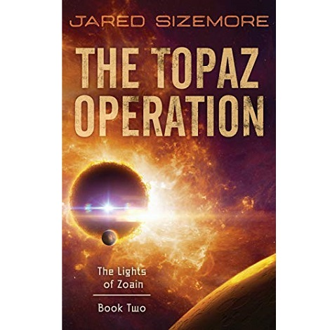 The Topaz Operation by Jared Sizemore