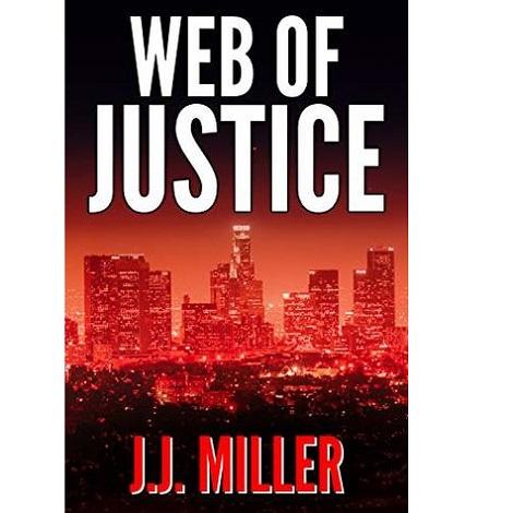 Web of Justice by J.J. Miller