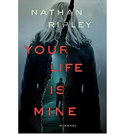 Your Life Is Mine by Nathan Ripley