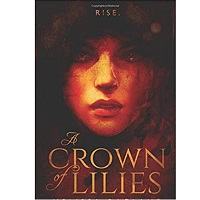 A Crown of Lilies by Melissa Ragland