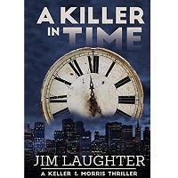 A Killer in Time by Jim Laughter