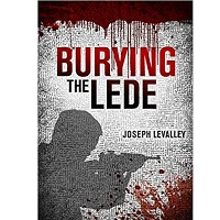 Burying the Lede by Joseph LeValley