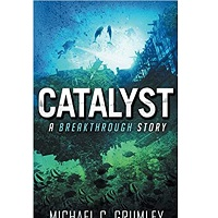 Catalyst (Breakthrough) by Michael C. Grumley