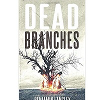 Dead Branches by Benjamin Langley