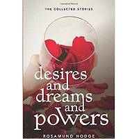 Desires and Dreams and Powers by Rosamund Hodge