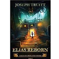 Elias Reborn by Joseph Truitt