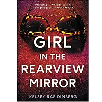 Girl in the Rearview Mirror by Kelsey Rae Dimberg