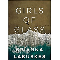 Girls of Glass by Brianna Labuskes