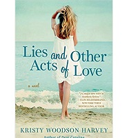 Lies and Other Acts of Love by Kristy Woodson Harvey