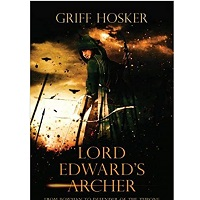 Lord Edward's Archer by Griff Hosker
