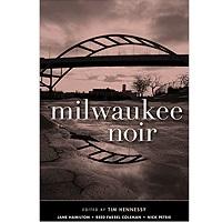Milwaukee Noir by Tim Hennessy