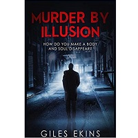 Murder by Illusion by Giles Ekins