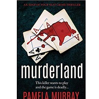Murderland by Pamela Murray