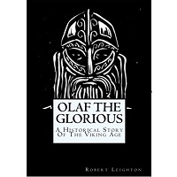 Olaf the Glorious by Robert Leighton