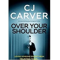 Over Your Shoulder by CJ Carver