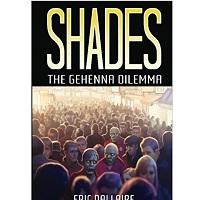 Shades: The Gehenna Dilemma by Eric Dallaire