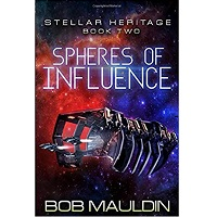 Spheres of Influence (Stellar Heritage Book 2) by Bob Mauldin