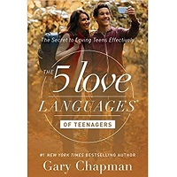 The 5 Love Languages of Teenagers by Gary Chapman