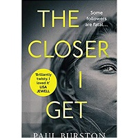 The Closer I Get by Paul Burston