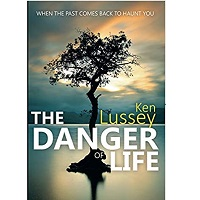 The Danger of Life by Ken Lussey