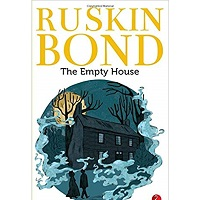 The Empty House by Ruskin Bond