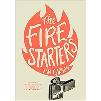 The Fire Starters by Jan Carson