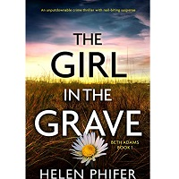 The Girl in the Grave by Helen Phifer