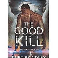 The Good Kill by Kurt Brindley