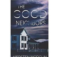 The Good Neighbors by Kiersten Modglin