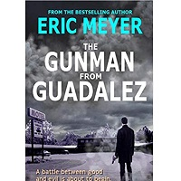 The Gunman from Guadalez by Eric Meyer