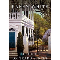 The House on Tradd Street by Karen White