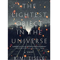 The Lightest Object in the Universe by Kimi Eisele